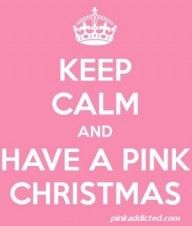 Keep Calm And Have A Pink Christmas