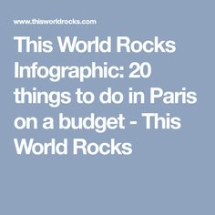 This World Rocks Infographic: 20 things to do in Paris on a budget - This World Rocks
