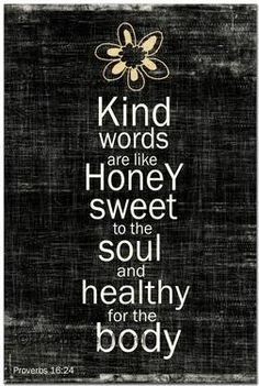 Kind words are like honey  :-)