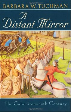 A Distant Mirror by Barbara Tuchman - fascinating and readable history of Europe in the 14th century