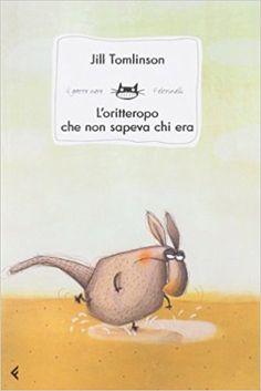Amazon.it: L'oritteropo che non sapeva chi era - Jill Tomlinson, A. L. Cantone, C. Gandolfi - Libri