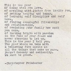WEBSTA @christopherpoindexter This is the year, and everyday is a new day. It's never too late to start, now matter how hard things have been.