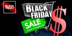 Le black Friday, c'est pour ce vendredi 24 novembre !