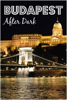 Find out what there is to do in Budapest (Hungary) once the sun goes down!