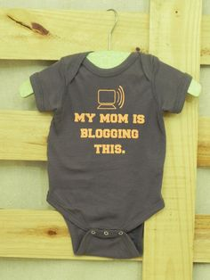 My Mom is Blogging This Baby Bodysuit (You Choose Size). $10.00, via Etsy.
