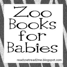 Ready. Set. Read!: Zoo Books for Babies