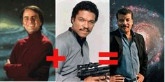 Carl Sagan + Lando Calrissian = Neil Degrasse Tyson. Ha ha ha, love this guy. :b