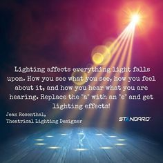 """""""Lighting affects everything light falls upon. How you see what you see, how you feel about it, and how you hear!"""" #StandardProducts #Montreal #Quebec #Ontario #Toronto #Ottawa #Calgary #Alberta #BC #Vancouver #Lighting #Quote #LightingDesign #Design"""