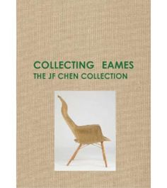 """Collecting Eames:  The JF Chen Collection While """"Collecting Eames,"""" the largest exhibition of Eames pieces to date, ended last month, the elegant accompanying catalog will long hold a place in design libraries big and small."""
