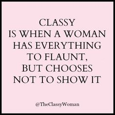 The Classy Woman || The Modern Guide to Becoming a More Classy Woman : Modesty is Classy #manners #etiquette #modesty:
