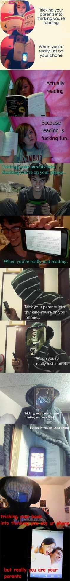 "THANK YOU! Finally someone who thinks that's the dumbest thing ever -- ""Tricking your parents into thinking you're reading."""