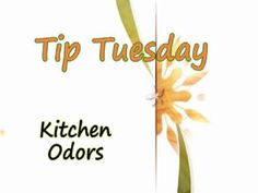 Kitchen Odors – Tuesday Tip