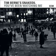 Tim's Snakeoil Berne - You've Been Watching Me