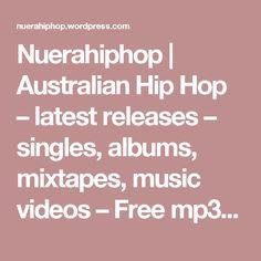 Nuerahiphop | Australian Hip Hop – latest releases – singles, albums, mixtapes, music videos – Free mp3 Downloads –