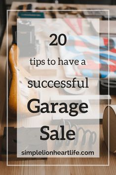 20 Tips to Have a Successful Garage Sale. After decluttering, hosting a garage or yard sale is a great way to get rid of your unwanted items, and make a little money! Follow these tips to make sure your garage sale is a success! #garagesaletips #yardsaletips #declutteryourlife