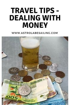 Some tips on how to deal with money while you are travelling around the world.  #traveltips #sailing #money