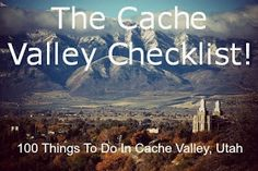 Cache valley checklist - list of things to do around Logan.
