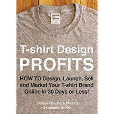 2c70d9cd0 Amazon.com: T-shirt Profits: Start a t-shirt business - The complete guide  to starting and running a successful t-shirt company eBook: Andreea Ayers:  Kindle ...