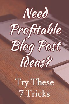 If you're trying to make money blogging, you KNOW you need blog post ideas that will make money, right?  If you've got Bloggers Block and Need PROFITABLE Blog Post Ideas - Try These Simple 7 Tips & Tricks:  http://www.potpiegirl.com/2016/10/7-simple-ways-to-get-blog-topic-ideas/