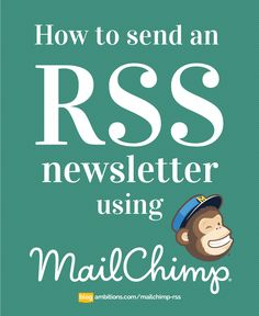Send an automatic newsletter everytime you post an new article! MailChimp RSS tutorial