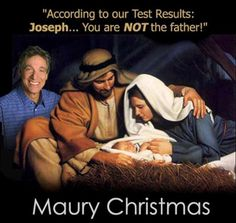 Going to hell for this one for sure. Maury Christmas everyone…