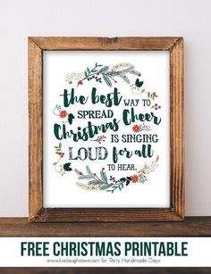 Christmas Printable for your holiday decor! | The best way to spread Christmas Cheer is singing loud for all to hear! | www.thirtyhandmadedays.com