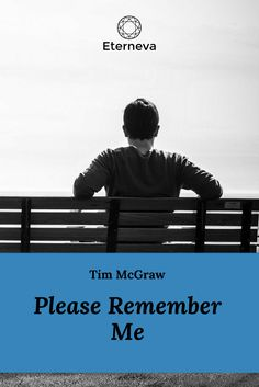 When all our tears have reached the sea, part of you will live in me // funeral music // funeral songs Funeral Music, Please Remember Me, Tim Mcgraw, Celebration, Lyrics, Sea, Live, Movie Posters, Film Poster