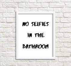 Photo Gallery In Website no selfies in the bathroom poster bathroom art no by GrafikShop
