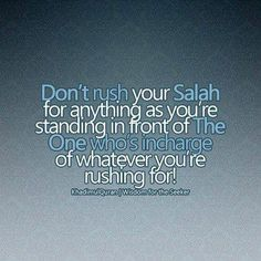 Take your time, you're speaking to Allah!