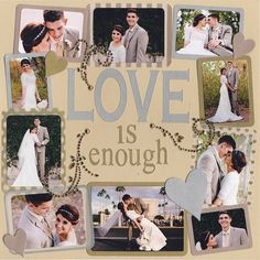 Love is Enough - Scrapbook.com May change title to Love Is All We Need