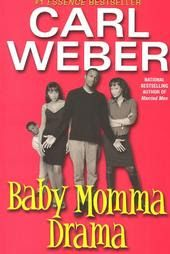 Carl Weber Books: Baby Momma Drama - All books by Carl Weber (the author)