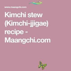 Kimchi stew (Kimchi-jjigae) Kimchi stew (Kimchi-jjigae) recipe - Maangchi.com<br> Kimchi Jigae Recipe, Jjigae Recipe, Stew, Recipes, One Pot, Rezepte, Recipe, Cooking Recipes