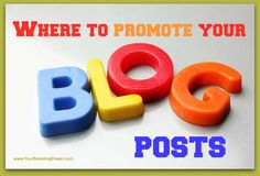 Where To Promote Your Blog Posts #contentmarketing #blogging