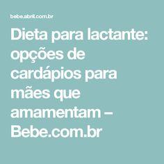 Dieta para lactante: opções de cardápios para mães que amamentam – Bebe.com.br