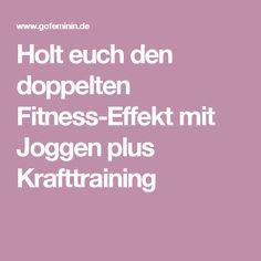 Holt euch den doppelten Fitness-Effekt mit Joggen plus Krafttraining