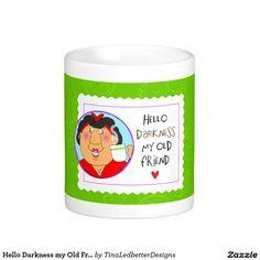 Hello Darkness my Old Friend Classic White Coffee Mug