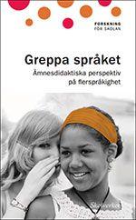 Skolverkets skrift om ämnesdidaktiska perspektiv på flerspråkighet.