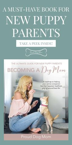 A Must-Have Book for New Puppy Parents | Becoming a Dog Mom: The Ultimate Guide for New Puppy Parents | By Proud Dog Mom | This book covers puppy training, potty training, leash training, puppy-proofing, dog health care needs, dog nutrition, pet photography tips, travel tips for families with pets, and much more!