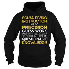 Scuba Diving Instructor We Do Precision Guess Work Job Title TShirt http://www.deepbluediving.org/dive-computer-algorithms/