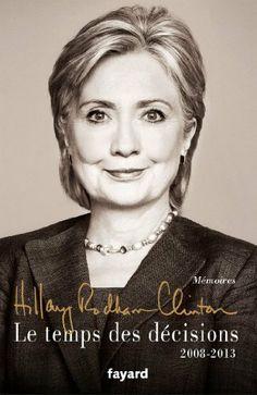 Le temps des décisions - 2008-2013 de Hillary Rodham Clinton, http://www.amazon.fr/dp/221368183X/ref=cm_sw_r_pi_dp_mH2Mtb0G4HYGD