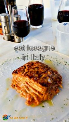 On my bucket list is to eat real Italian lasagne. In Italy.