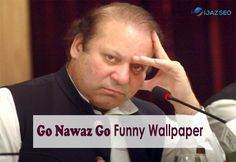 Top Ten Funny Go Nawaz Go Wallpaper #GoNawazGoWallpaper #GoNawazGoImages #GoNawazGoPic #GoNawazGoFunnyWallpaper #WallpaperGoNawazGo #PakistaniPoliticianFunnyWallpaper  #GoNawazGoCover #GoNawazGo