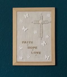 Faith Hope Love, first communion gift, Christian gift, Baptism, Christening gift, Christian art, religious gift, Christian home decor by DunnCrafting on Etsy https://www.etsy.com/uk/listing/507429105/faith-hope-love-first-communion-gift