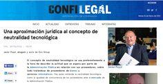 Javier Puyol nos habla en este artículo de Confilegal sobre el principio de 'Neutralidad Tecnológica'.