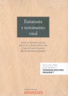 Eutanasia y testamento vital / José Luis Rodríguez Lainz Editorial Aranzadi, S.A.U., 2021 Jose Luis Rodriguez, Cards Against Humanity, Will And Testament