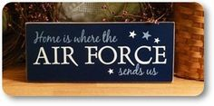 Home Is Where The Air Force Sends Us. Painting this on a wooden pallet for the porch since my other one got stolen :/