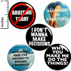 No Adulting Buttons 5 Pack of Pins for Backpacks Jackets Sarcastic 1 Inch P41-3 Funny Buttons, Cool Buttons, Sarcastic Quotes, Funny Quotes, Vintage Fridge, Funny Magnets, Introvert Humor, Funny Memes Images, Funny Gifts