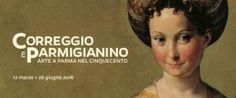 Correggio e Parmigianino. Arte a Parma nel Cinquecento in mostra a Roma alle Scuderie del Quirinale dal 12 marzo al 26 giugno 2016