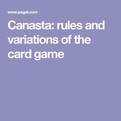 Canasta is a rummy-like game with a large bonus for seven-card melds. This page has rules for both the classic and modern American versions, with variations and listings of software and online versions. Canasta Card Game, Family Card Games, Matching Cards, Dice Games, Adult Games, Family Game Night, Party Games