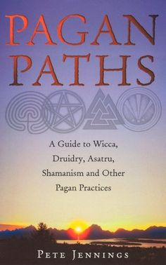 Pagan Paths A Guide To Wicca Druidry Asatru Shamanism And Other Pagan Practices Amazon De Peter Jennings Fremdsprachige Bucher